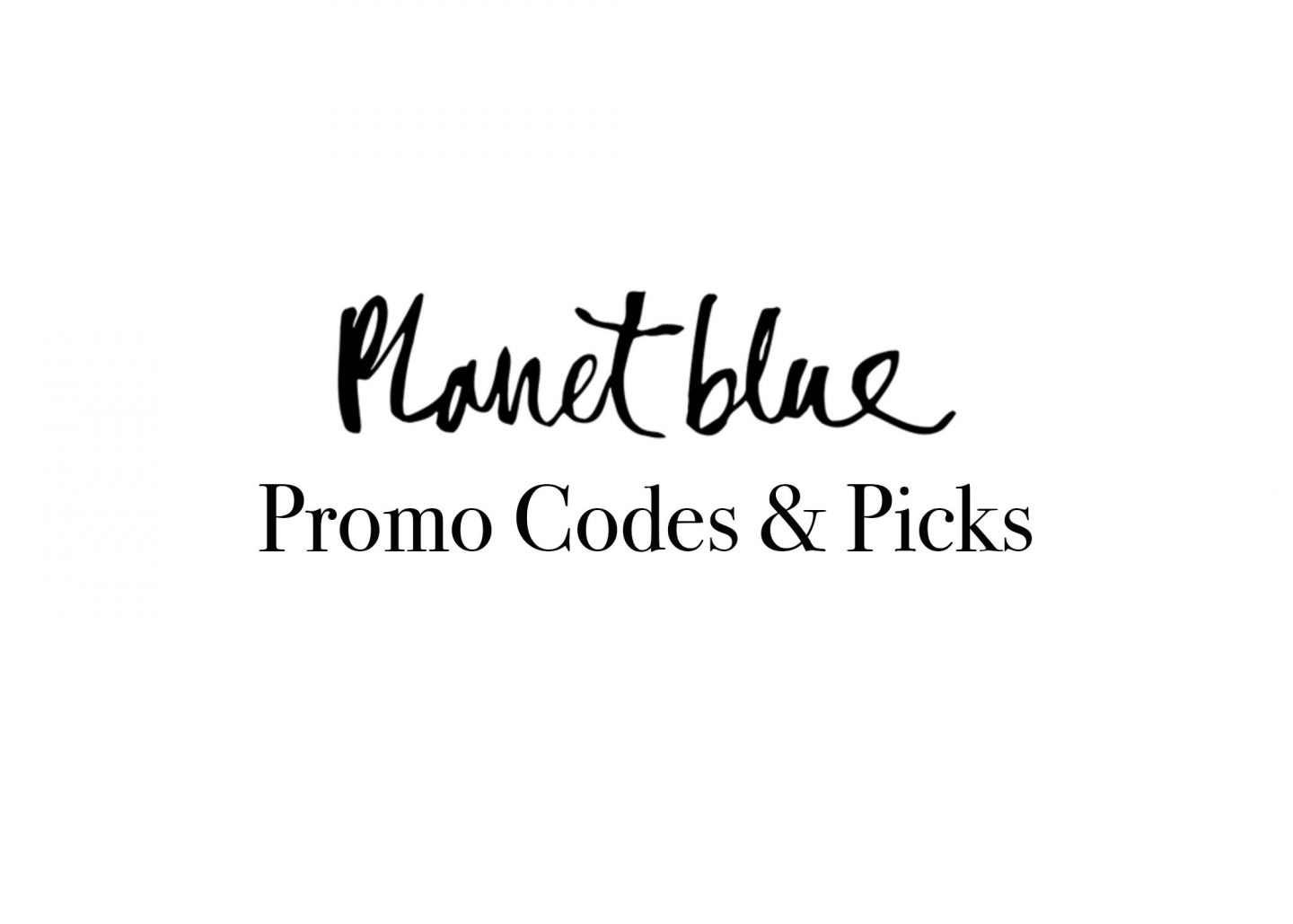 Planet Blue Promo Codes + Picks